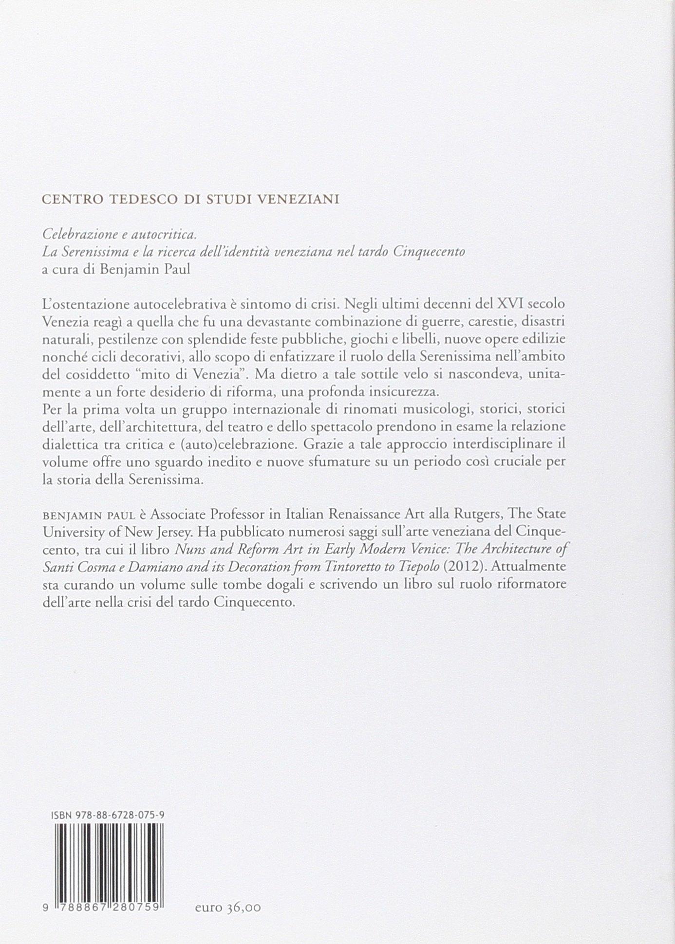 Celebrazione e autocritica. La Serenissima e la ricerca dell'identità veneziana nel tardo cinquecento.