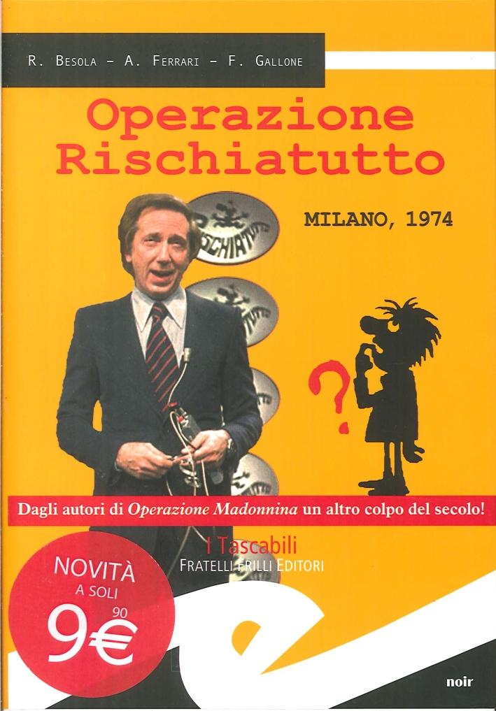 Operazione rischiatutto. Milano 1974.