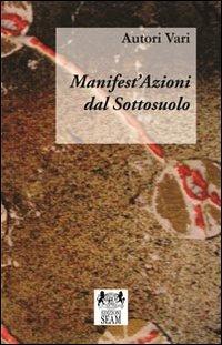 Manifest'Azioni dal Sottosuolo.