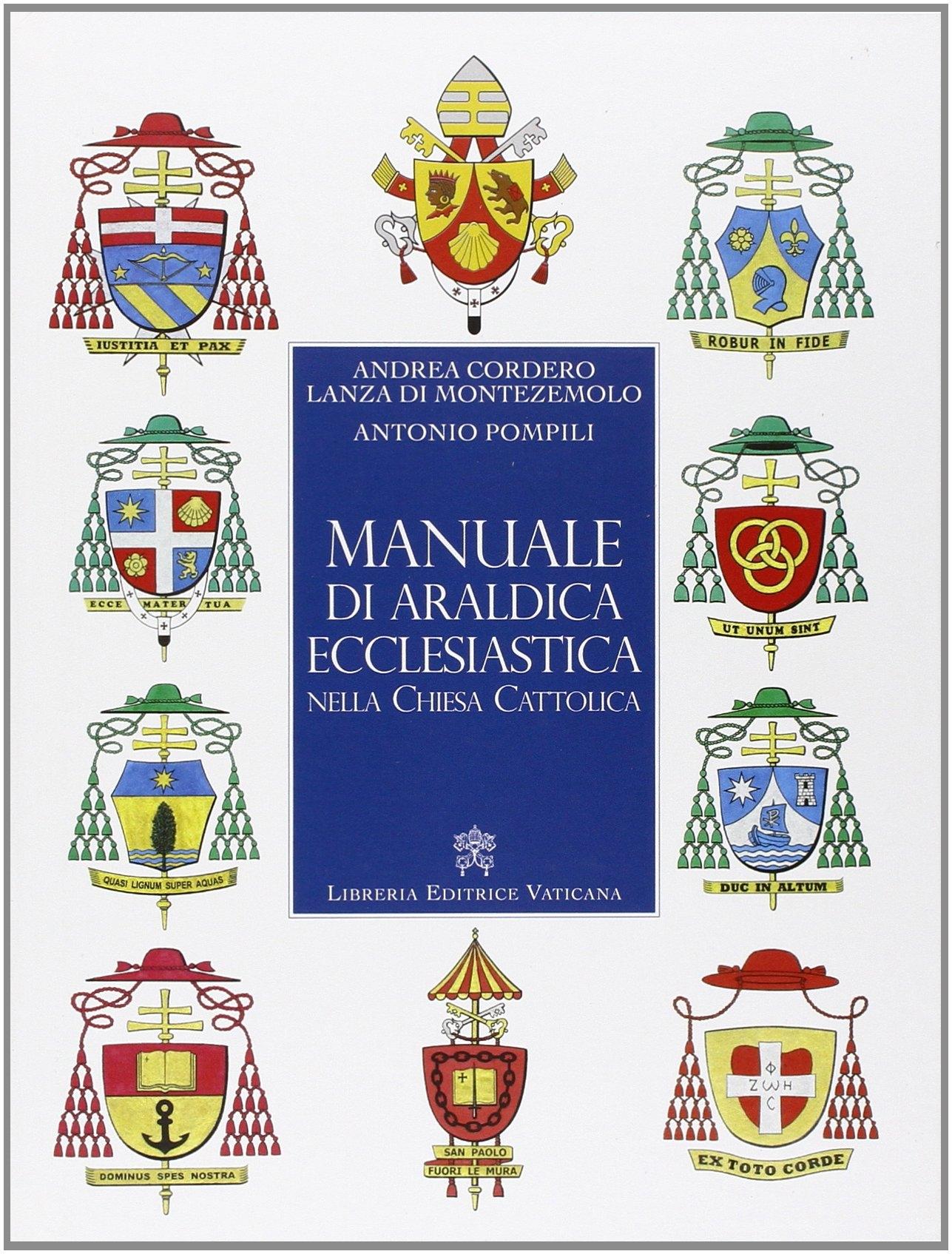 Manuale di araldica ecclesiastica nella Chiesa cattolica.