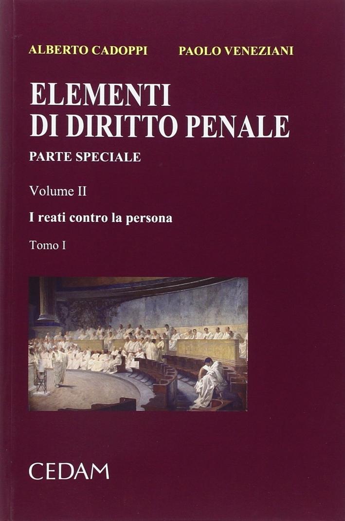 Elementi di diritto penale. Parte speciale. Vol. 2/1: I reati contro la persona