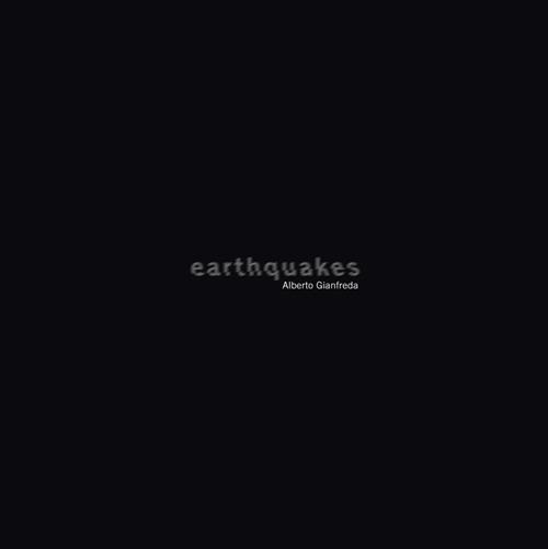 Alberto Gianfreda. Earthquakes.