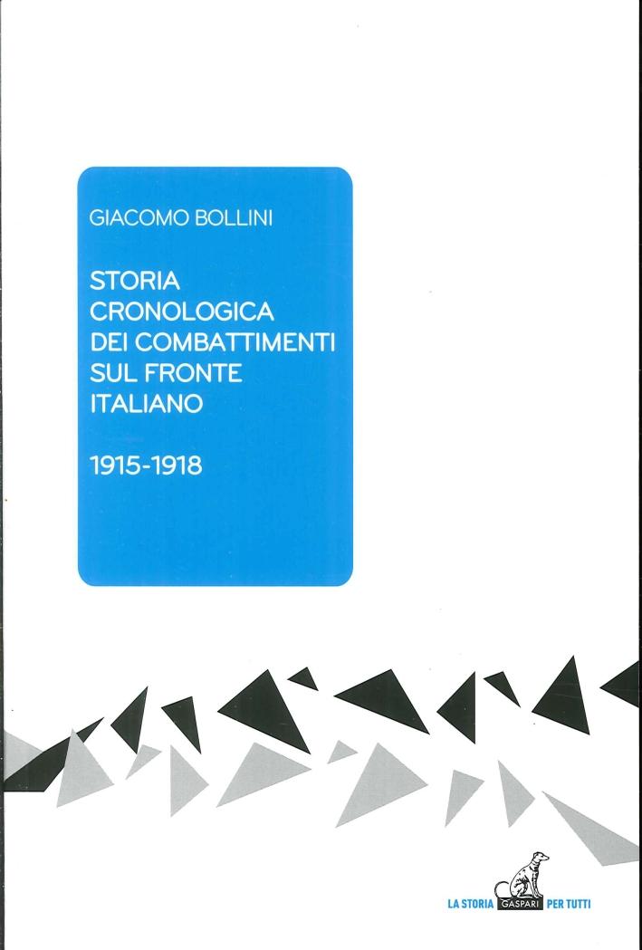 Storia Cronologica dei Combattimenti sul Fronte Italiano 1915-1918