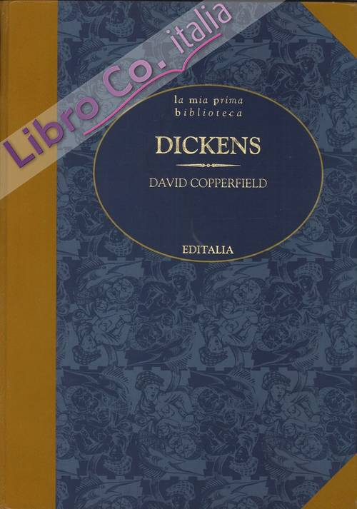 David Copperfield. La Vita