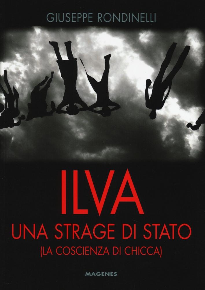 Ilva. Una strage di Stato (La coscienza di Chicca)