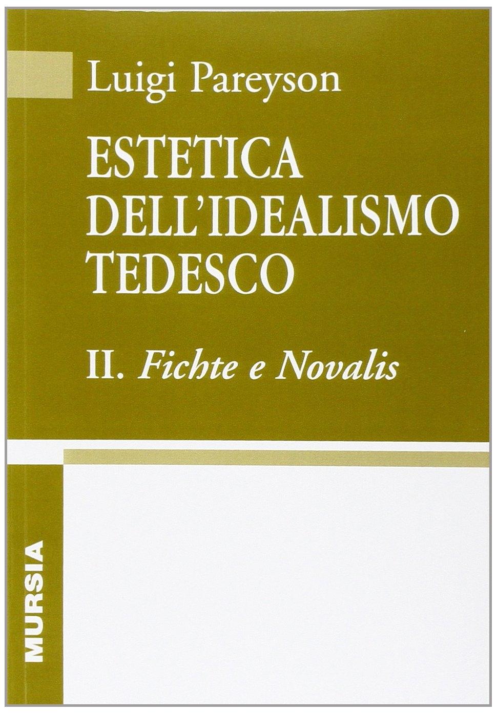 Estetica dell'idealismo tedesco. Vol. 2: Fichte e Novalis