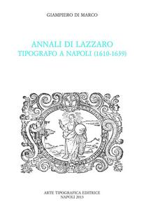 Annali di Lazzaro. Tipografo a Napoli (1610-1639).