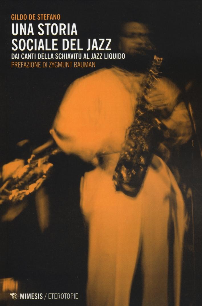Una storia sociale del jazz. Dai canti della schiavitù al jazz liquido.