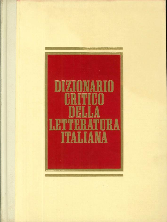 Dizionario Critico della Letteratura Italiana. (Seconda Edizione).