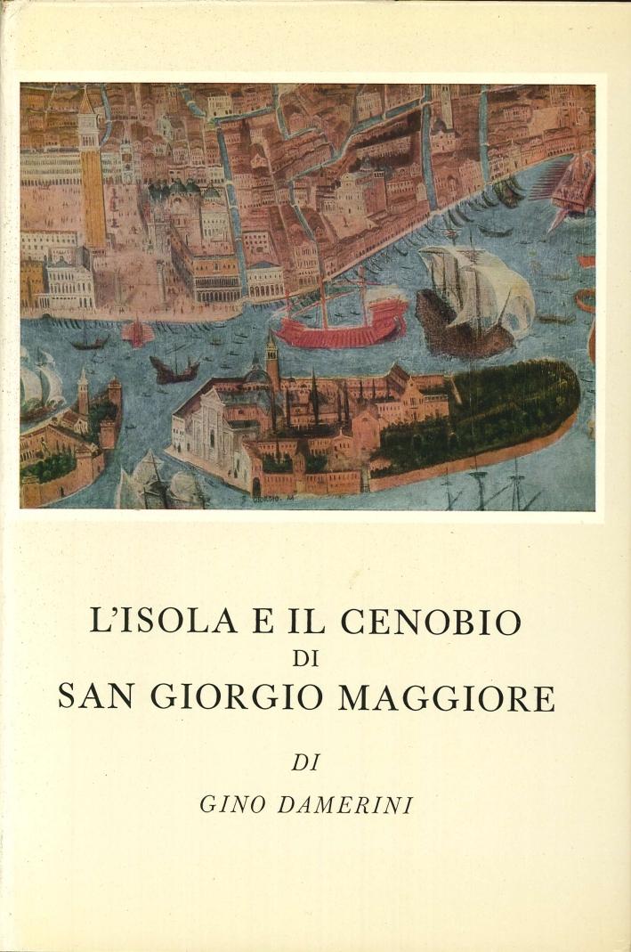 L'Isola e il Cenobio di San Giorgio Maggiore. (Ristampa Aggiornata).
