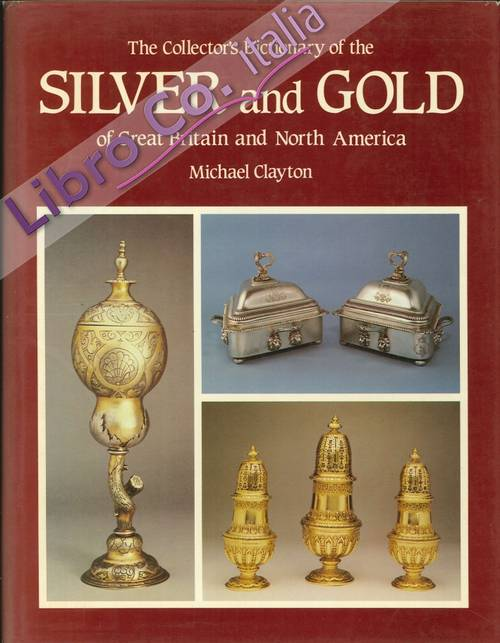 The Collector'S Dictionary of the Silver and Gold of Great Britain and North America. (Second Edition)