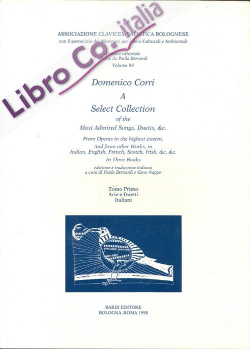Domenico Corri a Select Collection of the Most Admired Songs , Duetts,&c. Tomo Primo.