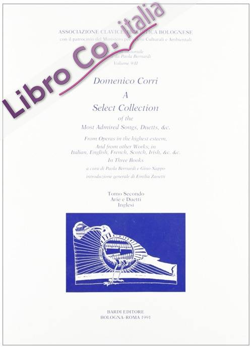 Domenico Corri. Select Collection of the Most Admired Songs, Duetts,& C. Tomo Secondo.