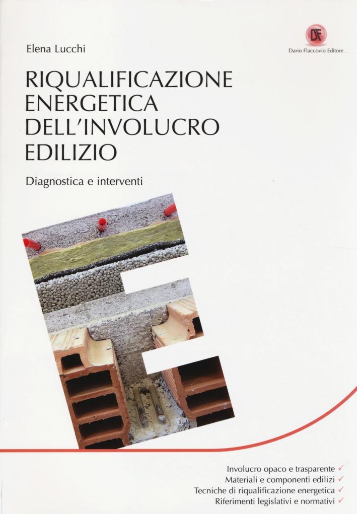 Riqualificazione energetica dell'involucro edilizio. Diagnostica e interventi