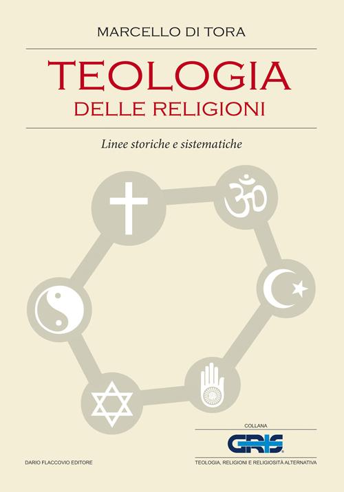 TEOLOGIA DELLE RELIGIONI. Linee storiche e sistematiche