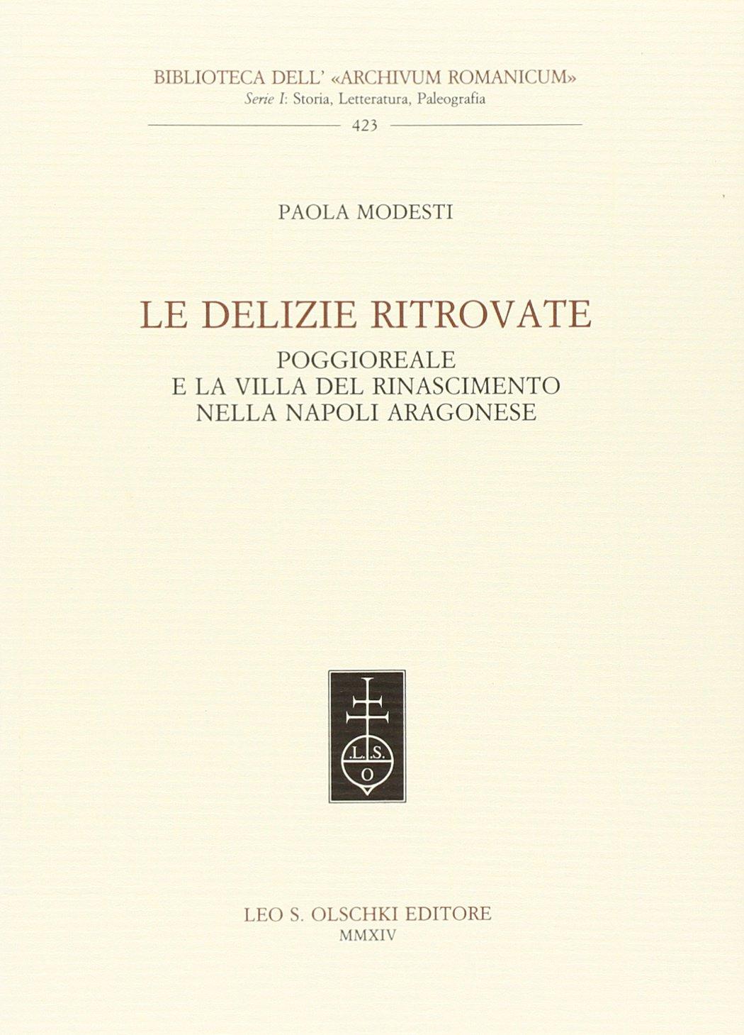 Le delizie Ritrovate. Poggioreale e la Villa del Rinascimento nella Napoli Aragonese.