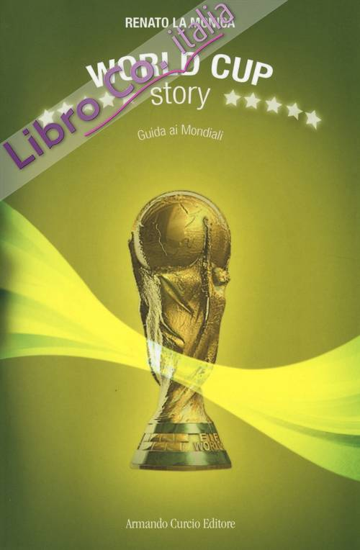 World Cup Story. Guida ai mondiali