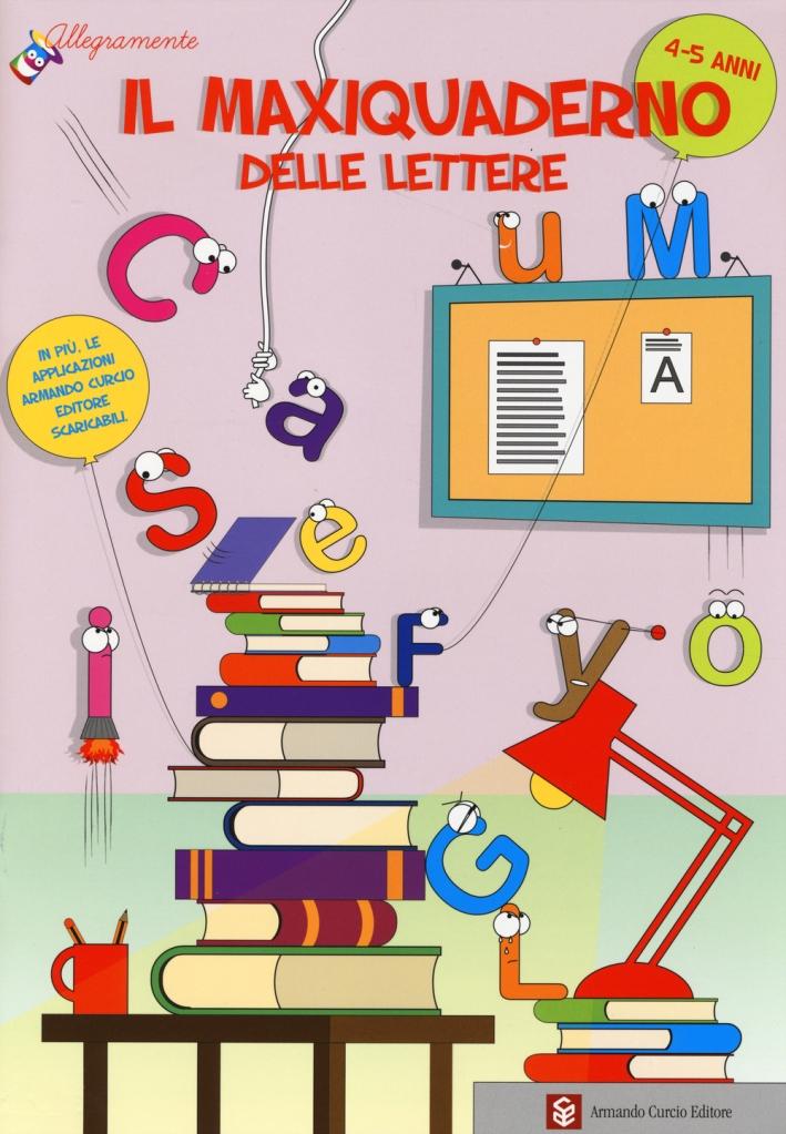 Il maxiquaderno delle lettere. Ediz. illustrata