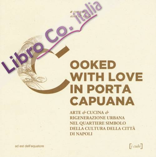 Cooked with love in Porta Capuana