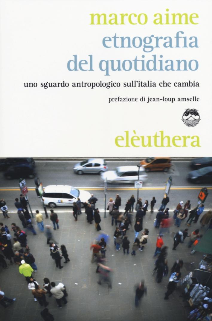 Etnografia del quotidiano. Uno sguardo antropologico sull'Italia che cambia