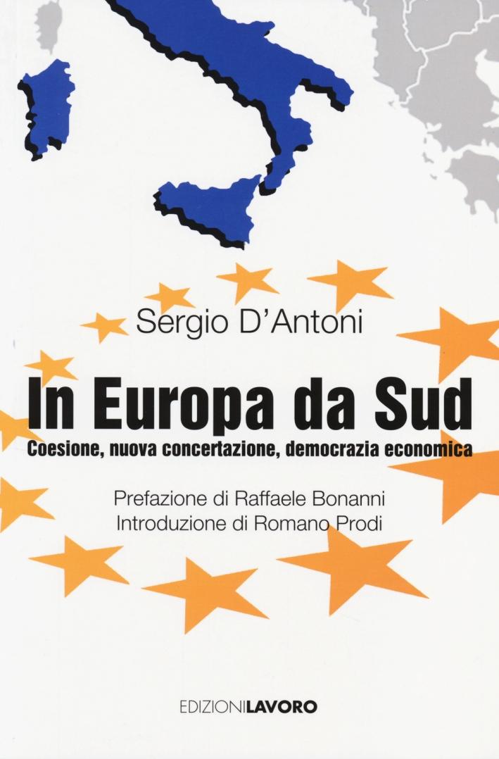In Europa, da Sud. Coesione, nuova concertazione, democrazia economica