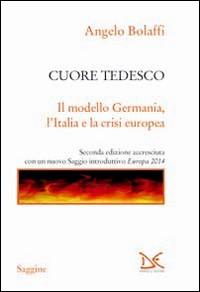 Cuore tedesco. Il modello Germania, l'Italia e la crisi europea