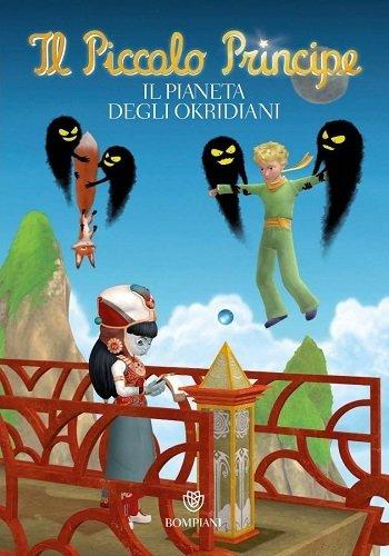Il Piccolo Principe. Il pianeta degli Okridiani. Ediz. illustrata