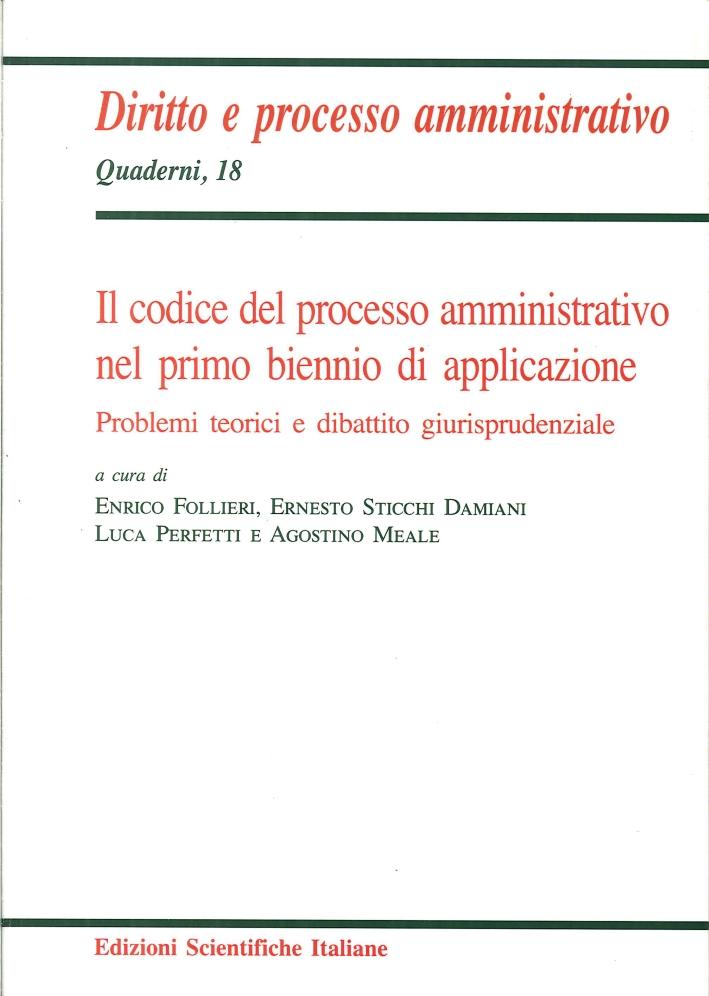 Il codice del processo amministrativo nel primo biennio di applicazione. Problemi teorici e dibattito giurisprudenziale
