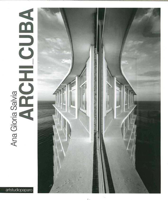 Archi Cuba. L'Avana moderna. Architettura in immagini. La Havane moderne. Architecture en images