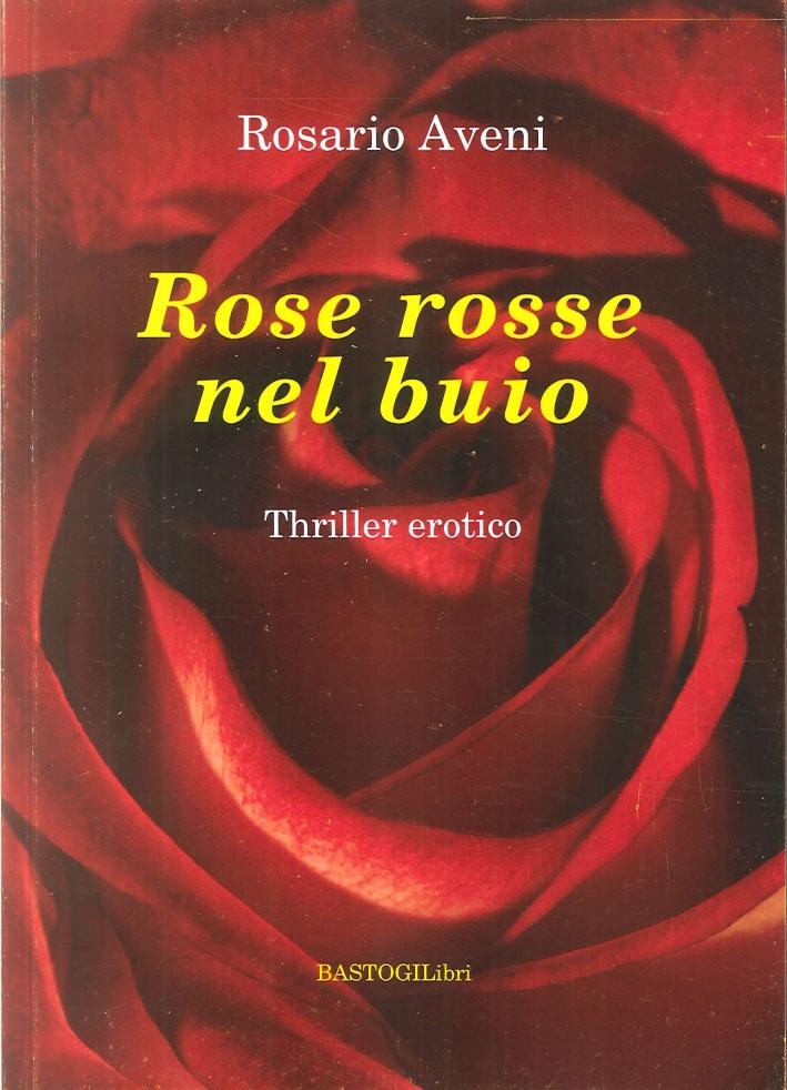 Rose Rosse nel Buio. Thriller Erotico