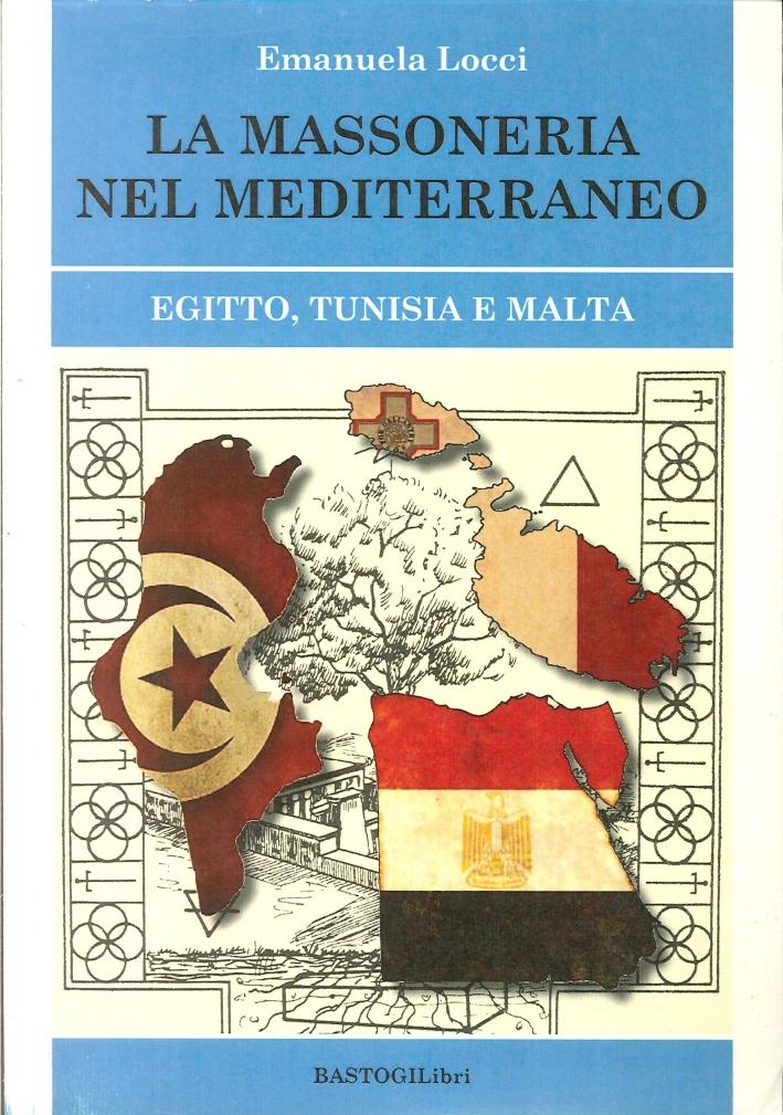 La massoneria nel Meditteraneo. Egitto, Tunisia e malta