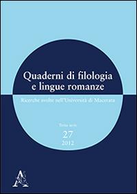 Quaderni di filologia e lingue romanze. Ricerche svolte nell'Università di Macerata. Con CD-ROM. Vol. 27