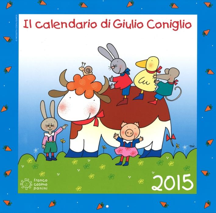 Il calendario di Giulio Coniglio 2015. Con adesivi