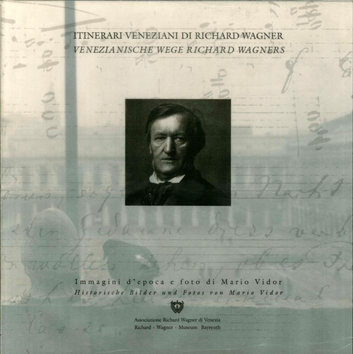 Itinerari Veneziani di Richard Wagner. Immagini d'Epoca. [Edizione Italiana e Tadesca]. (Seconda Edizione.)