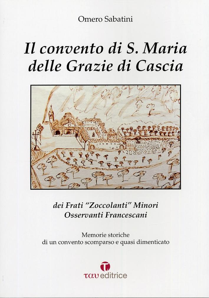 Il convento di S. Maria delle Grazie di Cascia. Dei Frati