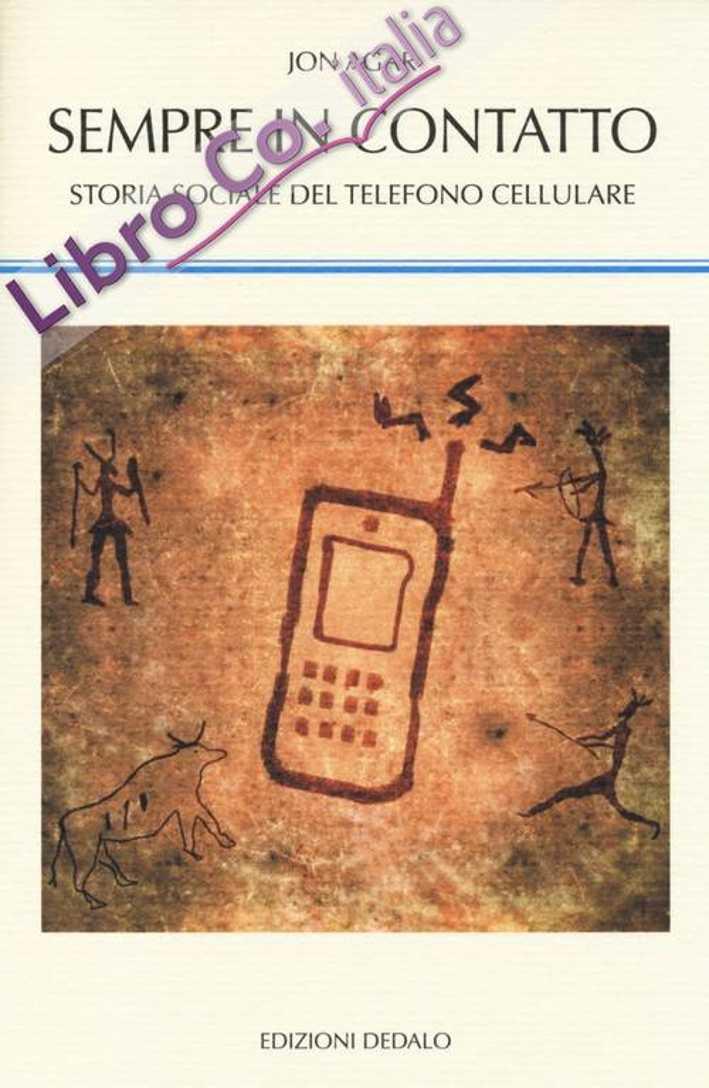 Sempre in contatto. Storia sociale del telefono cellulare
