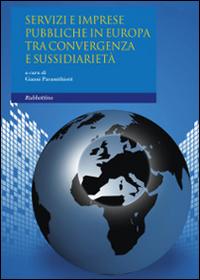 Servizi e imprese pubbliche in Europa. Tra convergenza e sussidiarietà