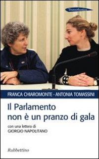 Il Parlamento non è un pranzo di gala. Con una lettera di Giorgio Napolitano