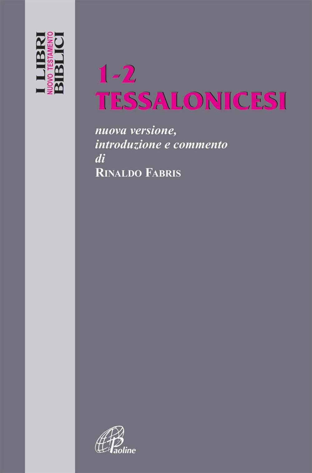 Tessalonicesi 1-2. Nuovissima Versione, Introduzione e Commento