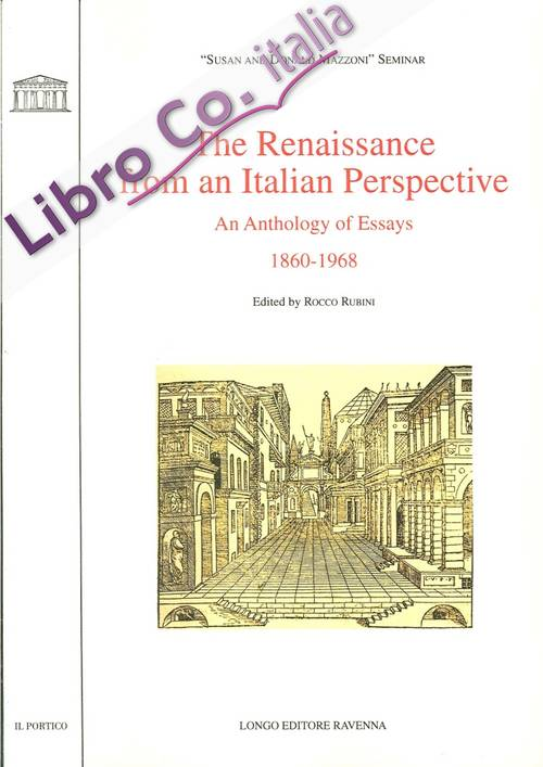The Renaissance from an italian perspective. An anthology of essays (1860-1968)