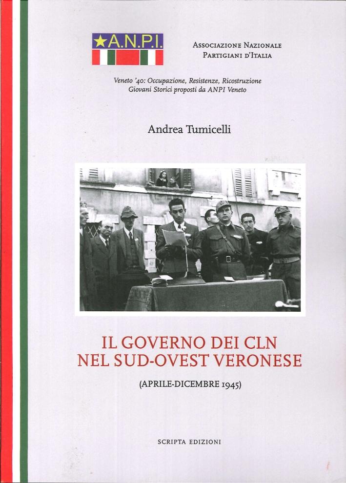 Il Governo dei Cln nel Sud-Ovest Veronese. (Aprile-Dicembre 1945).
