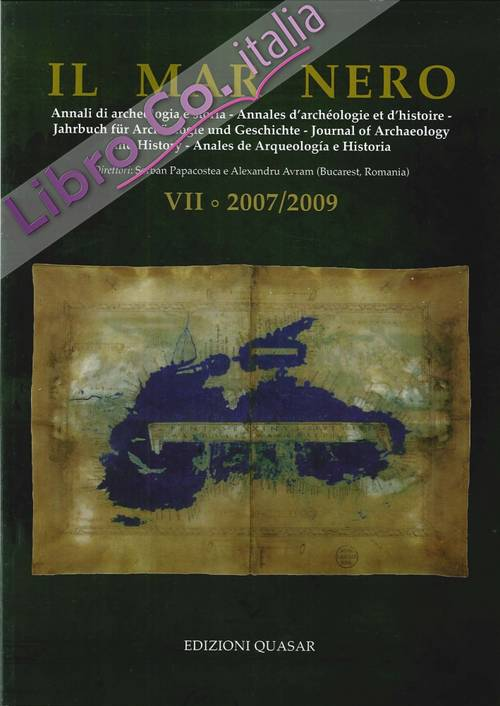 Il Mar Nero. VII. 2007/2009. Annali di archeologia e storia. Annales d'archéologie et d'histoire. Jahrbuch fur Archaologie und Geschichte. Journal of Archaeology and History. Anales de Arqueologìa e Historia.