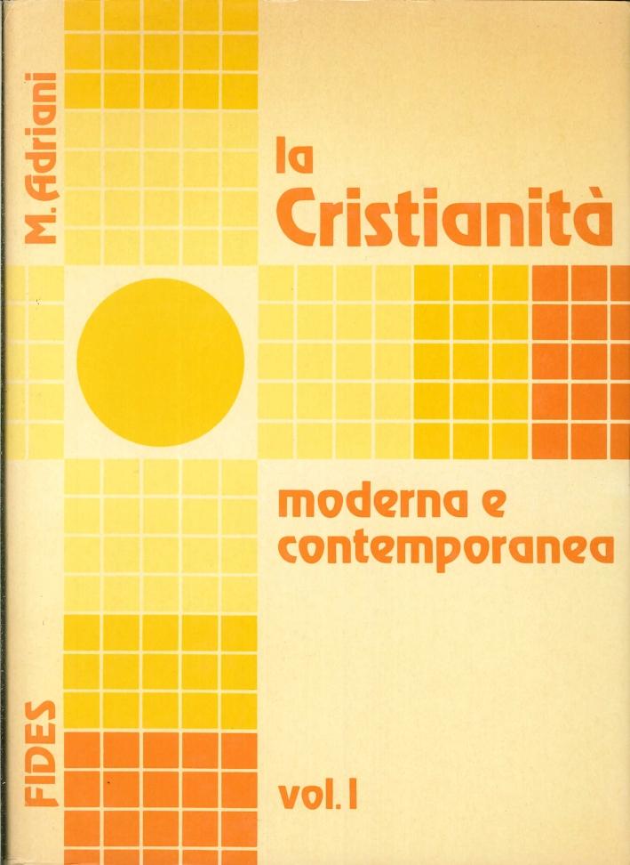 La Cristianità Moderna e Contemporanea. Vol.1. dalla Riforma Luterana alla Rivoluzione Francese. Vol.2. dalla Rivoluzione Francese al Concilio Vaticano II.
