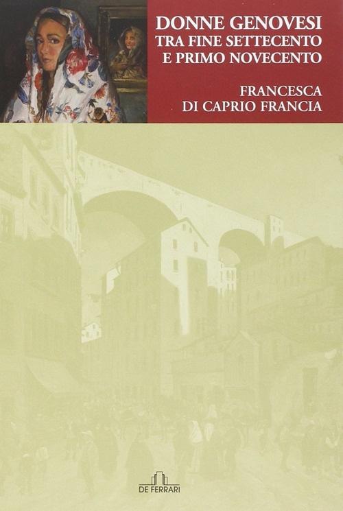 Donne Genovesi tra Fine Settecento e Primo Novecento.