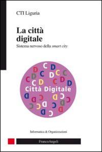 La città digitale. Sistema nervoso della smart city