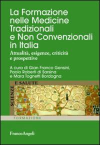 La formazione nelle medicine tradizionali e non convenzionali in Italia. Attualità, esigenze, criticità e prospettive.