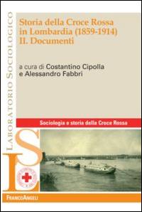 Storia della Croce Rossa in lombardia (1859-1914). Vol. 2: Documenti