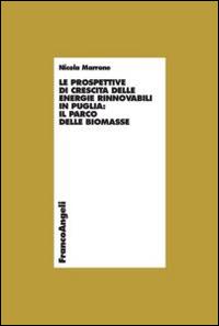 Le prospettive di crescita delle energie rinnovabili in Puglia: il parco delle biomasse.