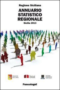 Annuario statistico regionale. Sicilia 2013.
