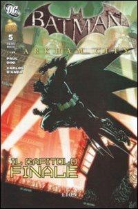 Arkham City. Batman. Vol. 5: Il capitolo finale